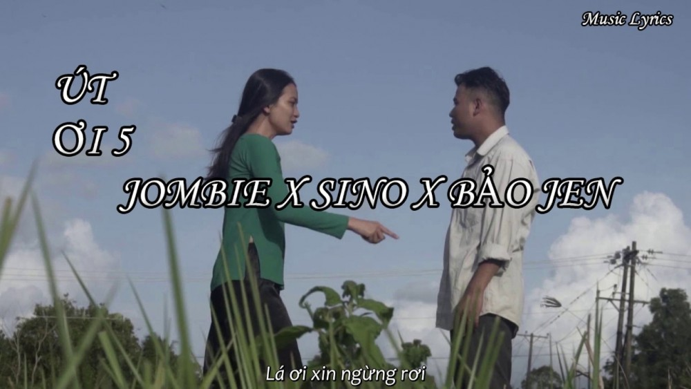 Lời bài hát Út Ơi 5 [Jombie x Sino x Bảo Jen] [Lyrics Kèm Hợp Âm]